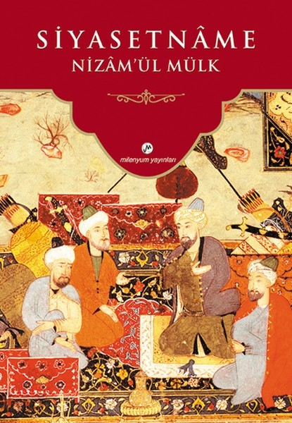 "Written by Nizam al-Mulk, ""Siyasetname"" is a rich source for state affairs and the government in a religious context."